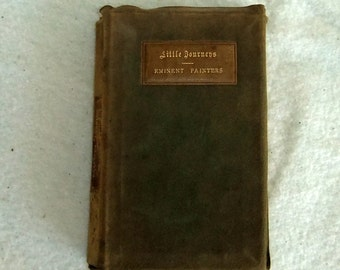 Vintage Book, Little Journeys to the Homes of the Eminent Painters by Elbert Hubbard