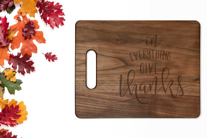 Laser Engraved In Everything Give Thanks Walnut Cutting Board 1 Thessalonians 5:18