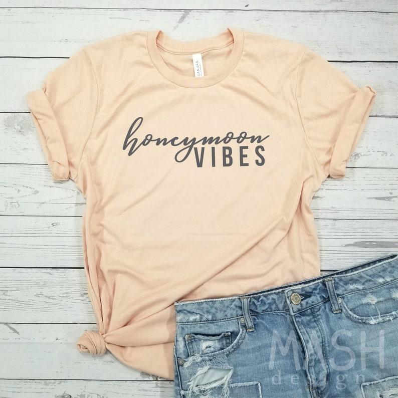 2ab73e18 Honeymoon shirt honeymoon vibes honeymoon vibes shirt gift | Etsy