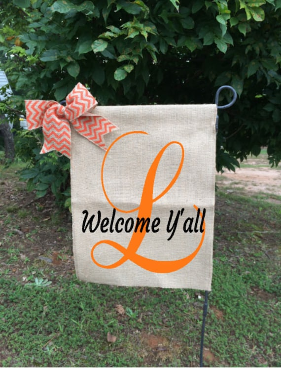 Welcome Flag Personalized Garden Flag Burlap Garden Flags Initial Flag Welcome Y All Flags Gifts For Mom Wedding Flags