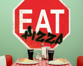 Eat Pizza Stop Sign Wall Decal - #65415