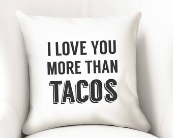Funny pillow cover, anniversary gifts for boyfriend, tacos gift, best friend, taco party decor