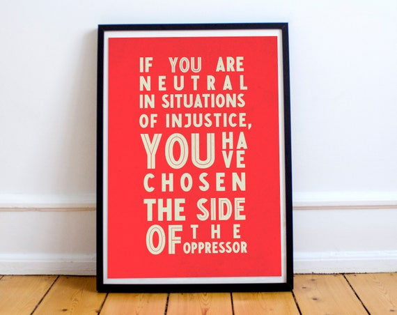 Desmond Tutu Quote If You Are Neutral In Situations Of Etsy Inspiration Ipi Quote