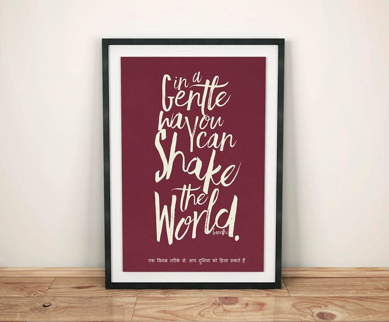 in a gentle way we can shake the world inspirational quote Mahatma Gandhi the power of Kindness