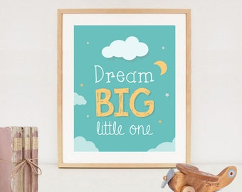 Dream big little one printable wall art decor - Nursery printable quotes  - INSTANT DOWNLOAD