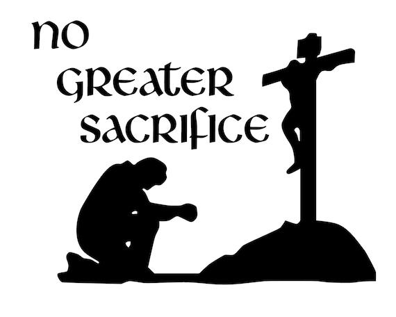 No Greater Sacrifice Bumper Sticker Man Praying To Jesus