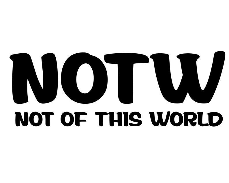 NOTW Bumper Sticker - Not of This World Decal - Christian Slogan Sticker -  Religious Saying NOTW