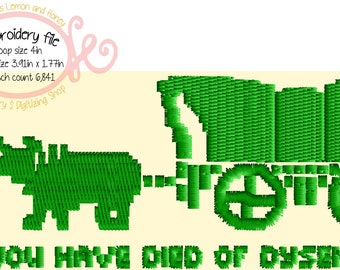 Embroidery file- Oregon trail Dysentery 2 sizes included 4in/5x7 hoop