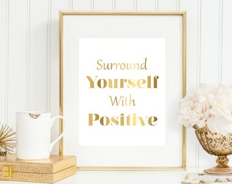 Office Art Print 'Surround Yourself With Positive' 5x7, 8X10, 11x14 Office Wall Decor, Inspirational Print, Faux Gold Art, Office Wall Art