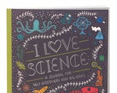 I Love Science: A Journal for Self-Discovery and Big Ideas, signed by author