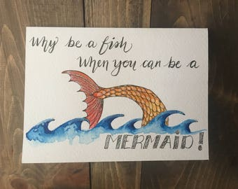 Why be a fish when you can be a mermaid!