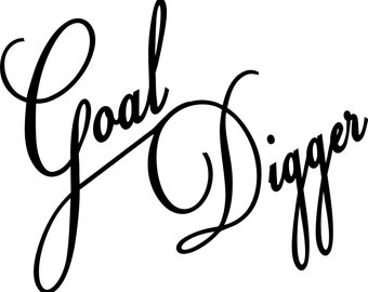 Goal digger SVG cut file Inspiration svg files for cricut Silhouette SVG Digital file Quote svg Vector DXF Pdf Jpg Png Eps, Goal quotes svg