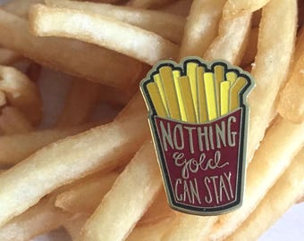 Nothing Gold Can Stay Enamel Pin
