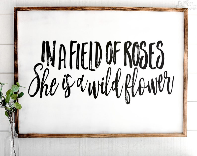 In a field of roses she is a wildflower  BLACK  FREE image 0