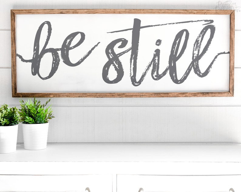 Be Still  Script  FREE SHIPPING   Farmhouse Wood Sign  image 0