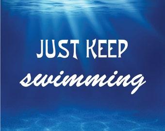 Just Keep Swimming - Foam Board Sign