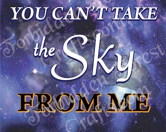 Can't take the Sky from me - Foamboard Sign