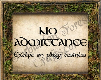 No Admittance Except on Party Business - Foam Board Sign