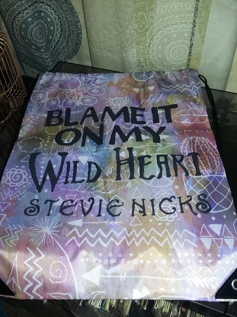 Stevie Nicks Blame it on my Wild Heart Drawstring Backpack Bag Sack Fleetwood Mac Gypsy Boho Hippie