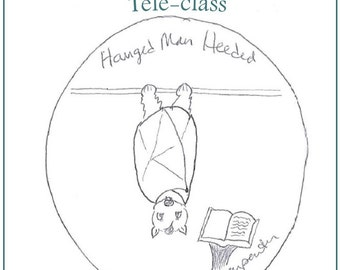 Hanged Man Heeded Teleclass Recording and Workbook - self-development class using the tarot archetype of the Hanged Man