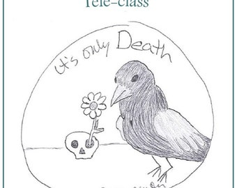 It's Only Death Teleclass Recording and Workbook - self-development class using the tarot archetype of Death