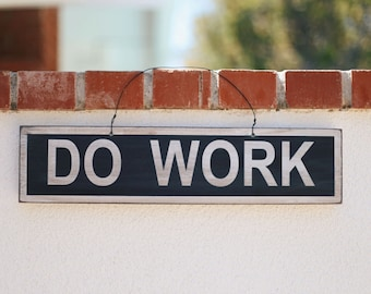 Do Work wall sign