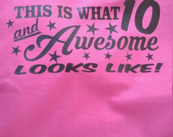 This is what 10 and awesome looks like shirt
