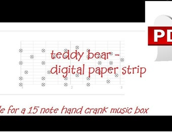 pdf: Teddy Bear, Lullaby. Music box song. Digital paper strip made for a 15 note music box mechanism. INSTANT download. PRINT and PUNCH !