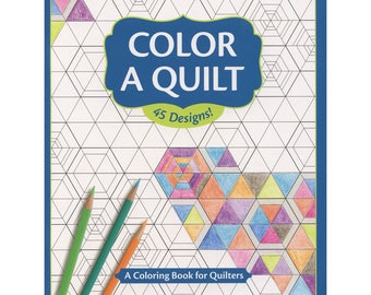 Color a Quilt, 45 Designs!  A Coloring Book for Quilters