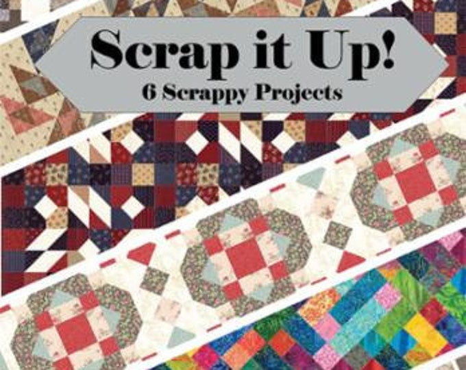 Scrap it up, 6 Scrappy Projects designed by Doug Leko (Antler Quilt Design)