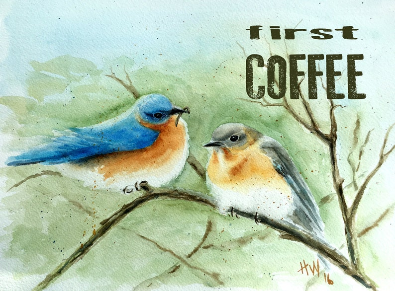 First Coffee Funny Quote Coffee Quote Bluebirds Blue Etsy
