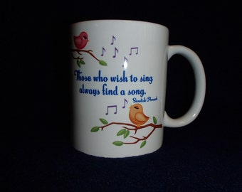 Scandinavian Swedish Proverb Coffee Tea Mug #6036 Those who wish to sing always find a song