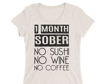 Maternity shirt | One month sober, no sushi, no wine, no coffee