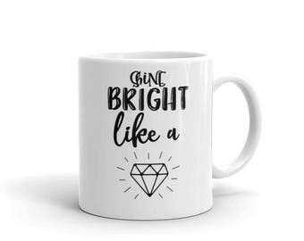 Coffee Cup. Shine bright like a diamond