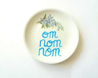 Om nom Decorative Plate, Funny Ceramics, Blue Floral Dinnerware, Internet Slang Om nom nom, Small Flower Plate, Teen Home Decor Student Gift