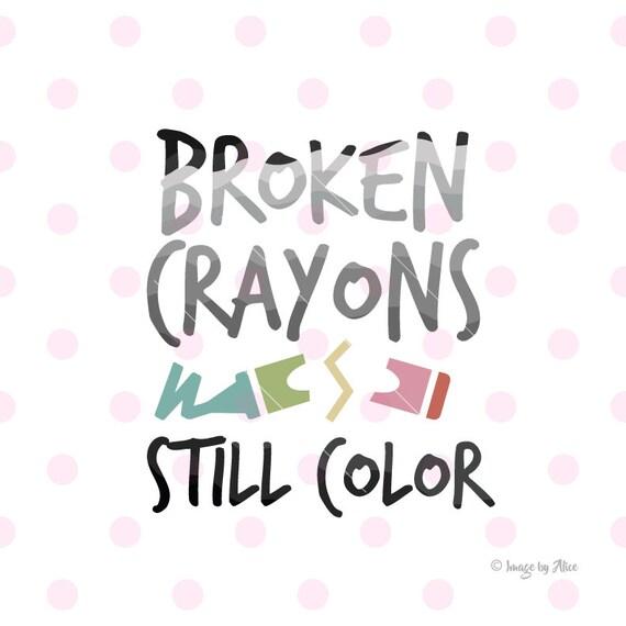 Broken Crayons Still Color Svg Dxf Vector Cricut Etsy