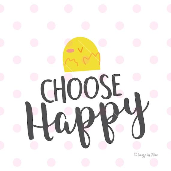 Choose Happy Svg Choose Happy Sign Happy Svg Quote Svg Etsy