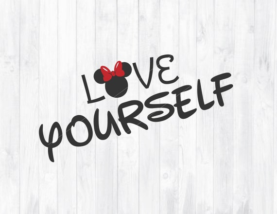 Love Yourself Svg Love Quote Svg Disney Svg Minnie Svg Etsy