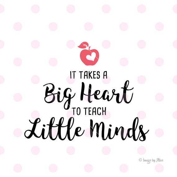 Sale It Takes A Big Heart To Teach Little Minds Svg Dxf Etsy