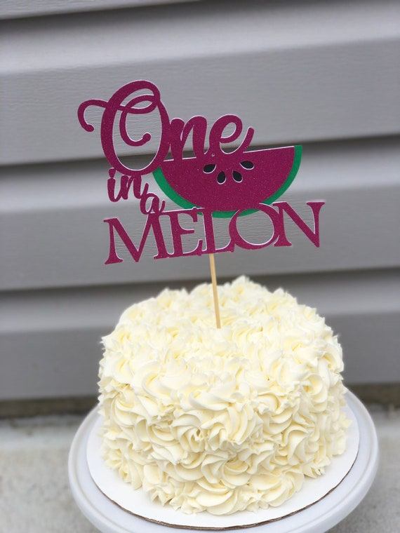 Incredible Watermelon Cake Topper One In A Melon Cake Topper First Birthday Funny Birthday Cards Online Inifofree Goldxyz