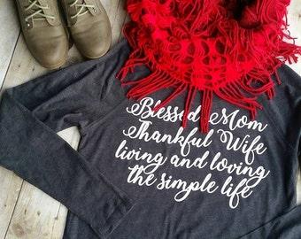Blessed Mom, Mom Life, Mom Life Shirt, Mom Long Sleeve, Thankful Shirt, Thankful and Blessed, Simple Life, Love Life, Mom Shirt