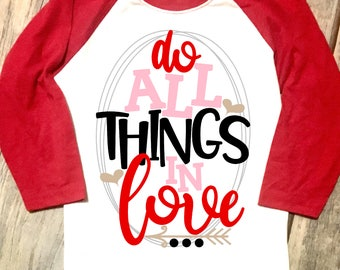 Do All Things in Love, Valentines Day, Toddler, Youth Valentine's Day, Raglan Tee Shirt