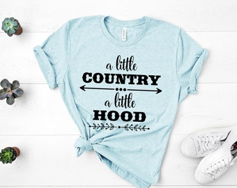 96057af12 A little Country A little Hood Shirt, Country Girl Shirt, Mom Shirt, Country  Music Shirt, Country T-Shirt