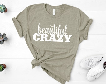 a2403c210 Beautiful Crazy Shirt, Country Music Shirt Country Concert T-shirt Country  Girl Shirt Girls Country Music Festival Shirt Womens Shirts