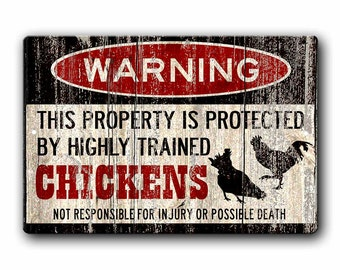 Funny Chicken Coop Sign, Funny Warning Sign for Chickens, Backyard Chicken Lover Gift, Homesteader sign, funny farm sign, Chicken yard sign