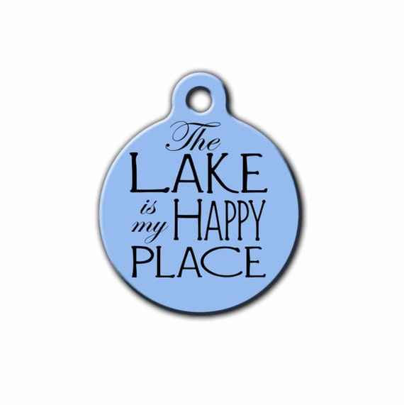 Le lac est mon happy place-Pet ID Tag-Dog id tag personnalisé tags-un animal cadeau-USA-lac bleu-temps Fox cadeaux-PET_130