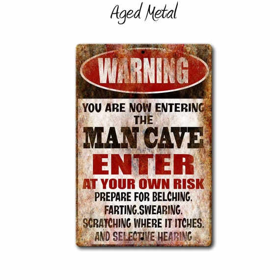 Man Cave Sign,Funny Metal Sign,ManCave,Man Warning Sign,Gift for  Him,Warning Signs,Bar Sign,Garage Sign,SS1_019