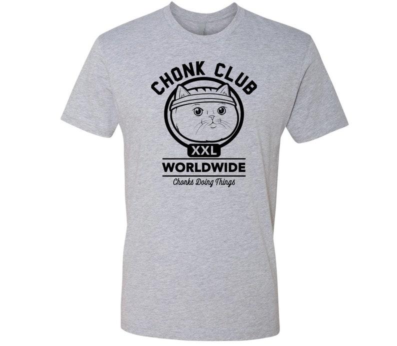 CHONK CLUB  unisex T-Shirt Trending Shirts Funny Cat Gray