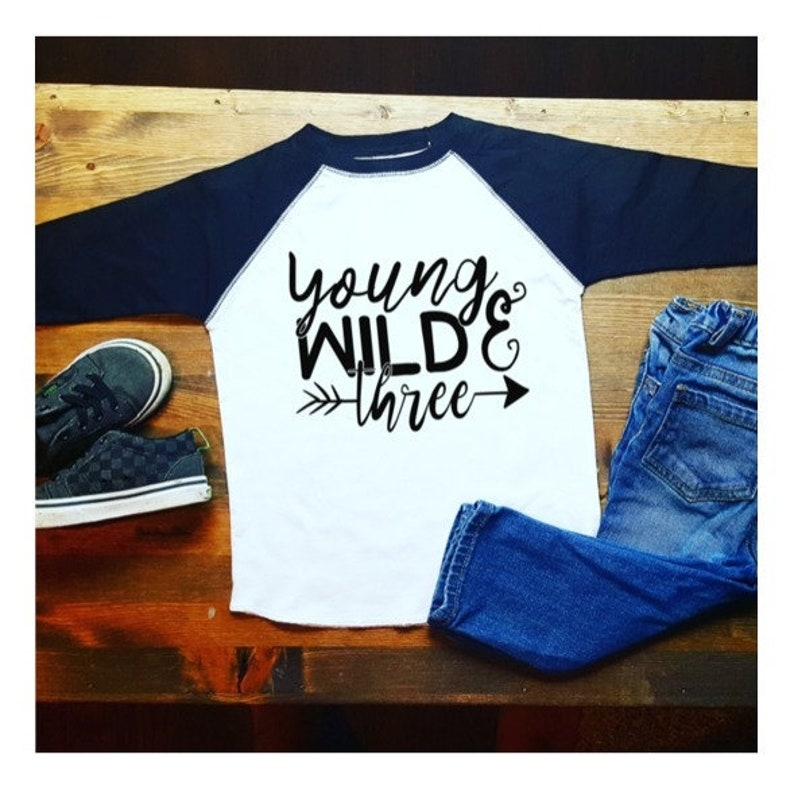 Young Wild And Three Birthday Shirt Boys 3rd
