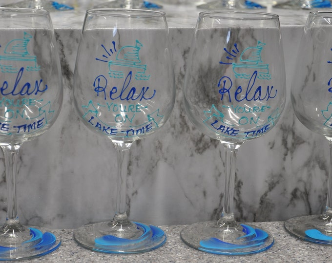 """Hand Painted, """"Relax"""" you're on Lake time wine glasses, set of 4"""